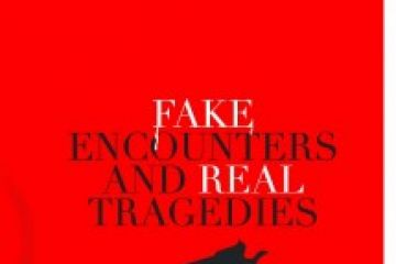 Fake encounters and real tragedies